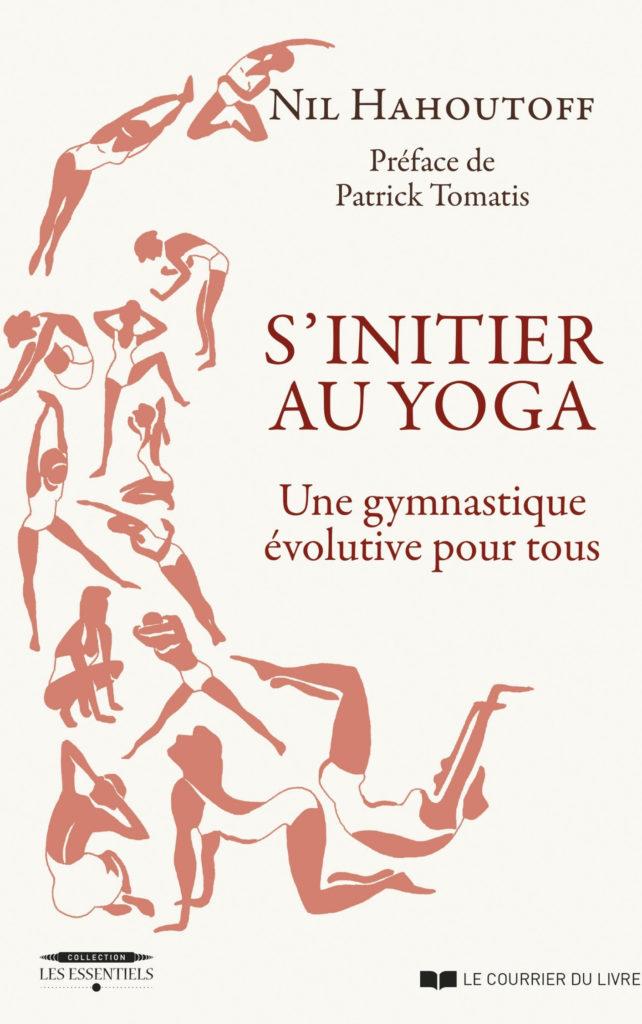s'initier au Yoga de Nil Hahoutoff préface Patrick Tomatis